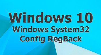 Windows System32 Config RegBack